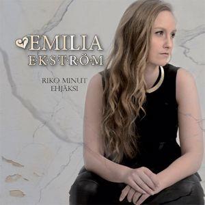 Emilia Ekström: Riko minut ehjäksi