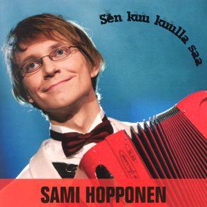 Sami Hopponen: Sen kuu kuulla saa