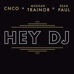 CNCO x Meghan Trainor x Sean Paul: Hey DJ