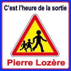 Pierre Lozère: C'est l'heure de la sortie