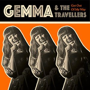 Gemma & The Travellers: Get Out of My Way