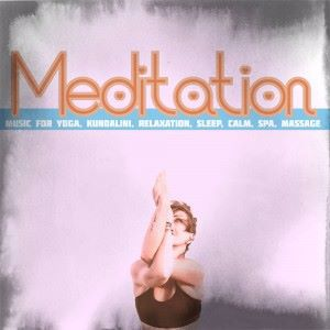 Various Artists: Meditation: Music for Yoga, Kundalini, Relaxation, Sleep, Calm, Spa, Massage
