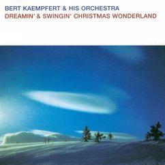 Bert Kaempfert And His Orchestra: Dreamin' & Swingin' Christmas Wonderland