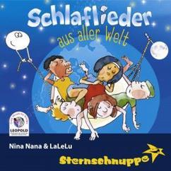 Sternschnuppe: Schlaflieder aus aller Welt: Nina Nana & Lalelu