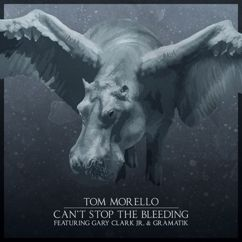 Tom Morello, Gary Clark Jr., Gramatik: Can't Stop the Bleeding (feat. Gary Clark Jr. & Gramatik)