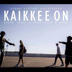 Rekami feat. Rosvo, Joosu J, Tommishock & 6mäki: Kaikkee on