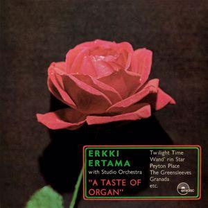 Erkki Ertama: A Taste Of Organ