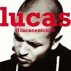 Lucas: Lucacentric