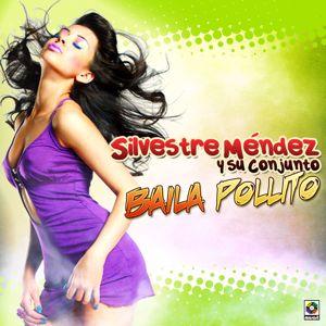 Silvestre Méndez Y Su Conjunto: Baila Pollito