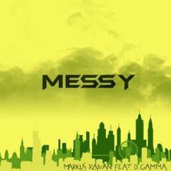 Markus Raivan & D.Gamma: Messy