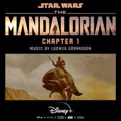 Ludwig Göransson: The Mandalorian: Chapter 1 (Original Score)