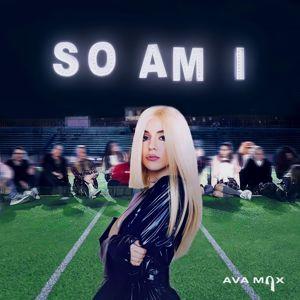 Ava Max: So Am I