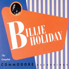 Billie Holiday: The Complete Commodore Recordings