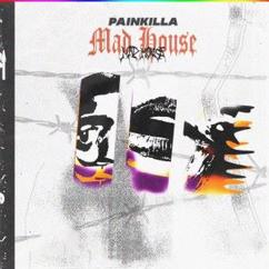 PainKilla: Mad House