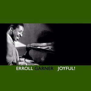 Erroll Garner: Joyful!