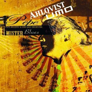 Pepe Ahlqvist & UMO Jazz Orchestra: Mister Blues