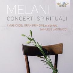 Samuele Lastrucci & I Musici del Gran Principe: Melani: Concerti Spirituali