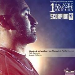 Scorpion feat. Muchach & Pancho: El Grito de un Hombre
