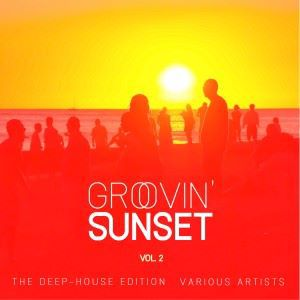 Various Artists: Groovin' Sunset (The Deep-House Edition), Vol. 2