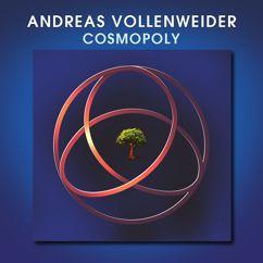 Andreas Vollenweider: Cosmopoly
