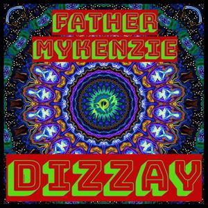 Father Mykenzie: Dizzay