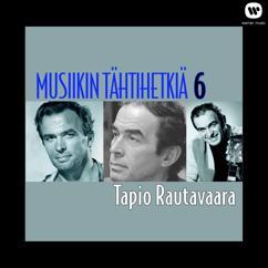 Tapio Rautavaara: Musiikin tähtihetkiä 6 - Tapio Rautavaara