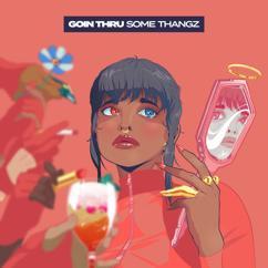 Jeremih, Ty Dolla $ign: Goin Thru Some Thangz