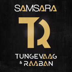 Tungevaag & Raaban: Samsara