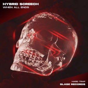 Hybrid Screech: When All Ends