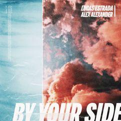 Lucas Estrada, Alex Alexander: By Your Side