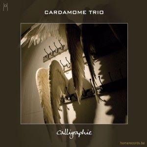Cardamome Trio: Calligraphie