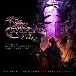 Daniel Pemberton, Samuel Sim: The Dark Crystal: Age Of Resistance, Vol. 2 (Music from the Netflix Original Series)