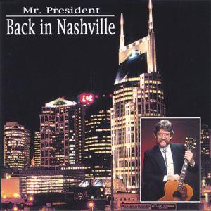 Mr. President: Back in Nashville