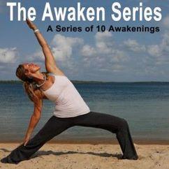 Yoga Tunes: The Awaken Series (A Yoga Series of 10 Awakening to Awakened Awareness of Your Energetic Body)