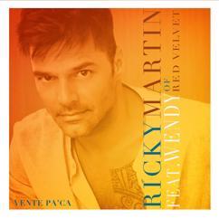 Ricky Martin, Wendy: Vente Pa' Ca