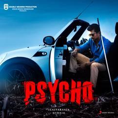 Ilaiyaraaja: Psycho (Tamil) (Original Motion Picture Soundtrack)