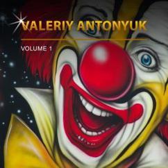 Valeriy Antonyuk: Valeriy Antonyuk, Vol. 1
