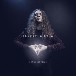 Jarkko Ahola: Metallisydän