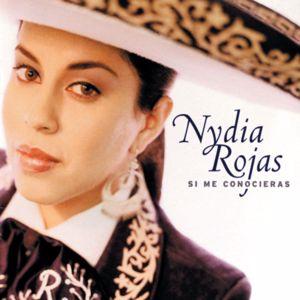 Nydia Rojas: Si Me Conocieras