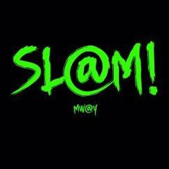MW@Y: Sl@m!