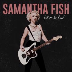 Samantha Fish: Love Your Lies