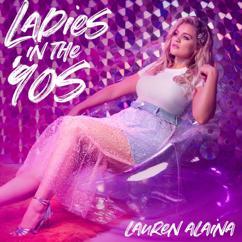 Lauren Alaina: Ladies In The '90s
