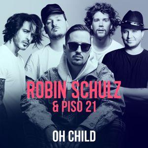 Robin Schulz, Piso 21: Oh Child