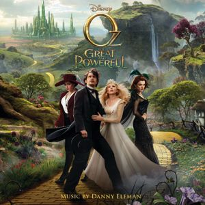 Danny Elfman: Oz the Great and Powerful (Original Motion Picture Soundtrack)