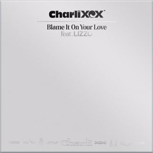Charli XCX: Blame It On Your Love (feat. Lizzo)