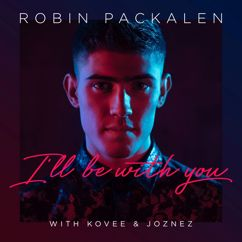 Robin Packalen, Kovee, Joznez: I'll Be With You
