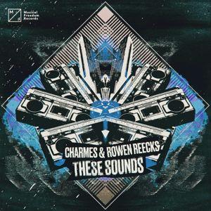 Charmes & Rowen Reecks: These Sounds