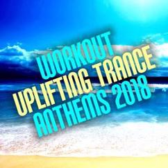 Various Artists: Workout Uplifting Trance Anthems 2018
