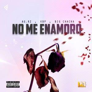 AG.RZ feat. KBP & Big Chacha: No Me Enamoro