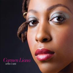 Carmen Liana: Who I Am